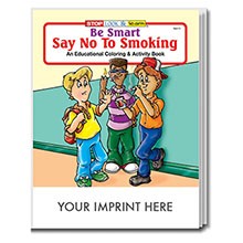 Be Smart, Say No to Smoking Coloring & Activity Book