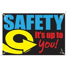 "Vinyl Safety Banner, ""Safety, It's Up to You!"", Stock - On Sale, Closeout!"