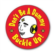Don't Be A Dummy, Buckle Up! Sticker Roll, Stock - Closeout!