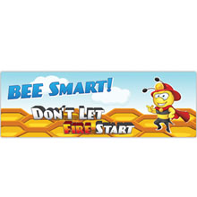Bee Smart Don't Let Fire Start Full Color Heavy Duty Fire Prevention Banner, Stock - Closeout, On Sale!