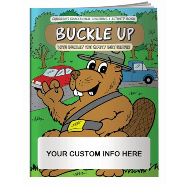 Buckle Up w/Buckley The Safety Belt Beaver Coloring & Activity Book