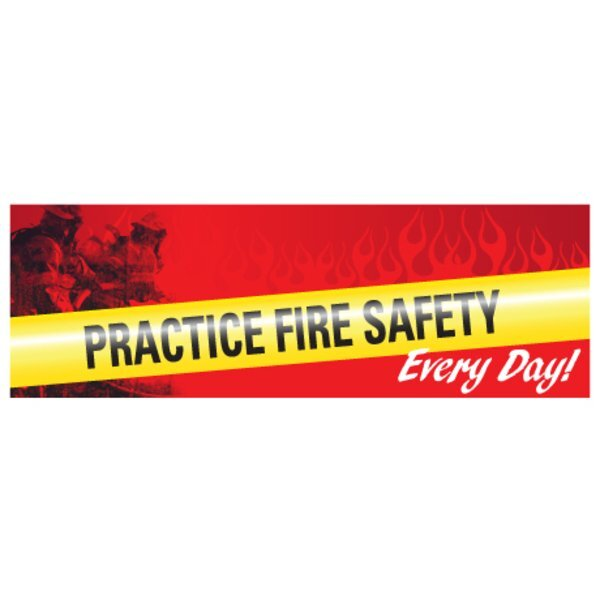 Practice Fire Safety Every Day, Full Color Heavy Duty Fire Prevention Banner, Stock